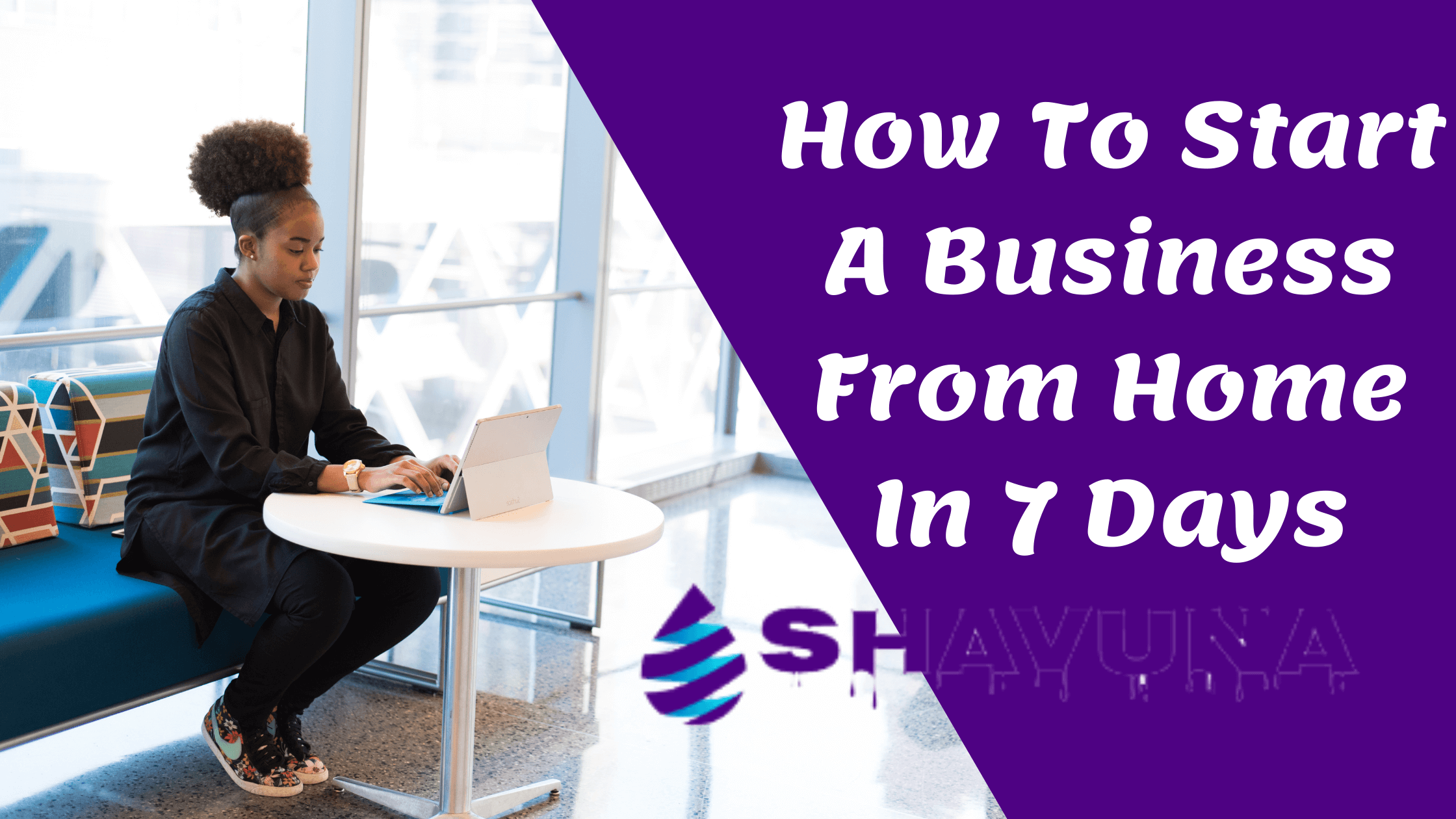 Start A Business From Home In 7 Days
